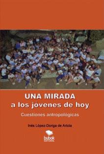 Una mirada a los jóvenes de hoy, Inés López-Dóriga
